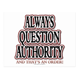 Always Question Authority Postcard