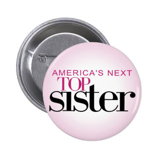 America's Next Top Sister 6 Cm Round Badge