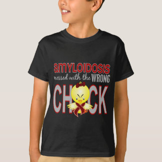 Amyloidosis Messed With Wrong Chick T-shirts