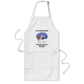An Opened Mind Should Not Be Wasted (Brain) Long Apron