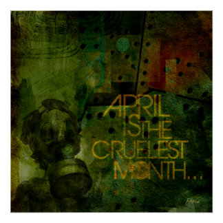 April Is The Cruelest Month Poster