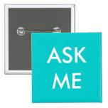 Aqua Ask Me! Buttons for Volunteers, Business