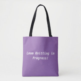 Are you an obsessive loom knitter? tote bag