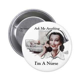 Ask Me Anything  I'm a Nurse Funny 6 Cm Round Badge