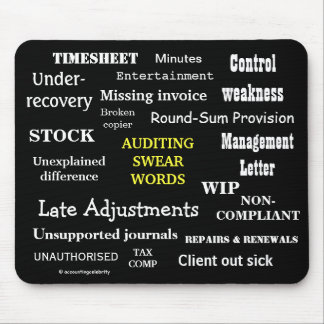 AUDITING SWEAR WORDS Rude Auditing Terms! Mouse Pad