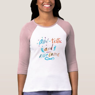 Autism Shirt...Autistic and AWESOME! Shirts