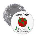 Axial Tilt Reason for the Season 3 Cm Round Badge