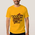 Bacon the duct tape of food shirts