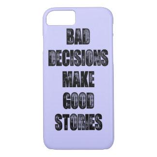 BAD DECISIONS iPhone 7 CASE