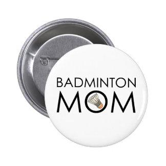 Badminton Mom 6 Cm Round Badge