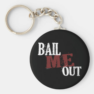 Bail Me Out Keychain