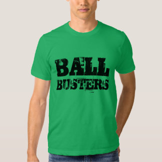 """""""Ball Busters"""" t-shirt"""