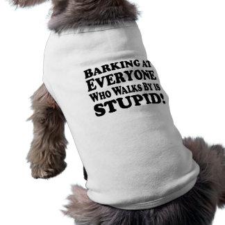 Barking at Everyone walking is Stupid - Dg T-Shirt Sleeveless Dog Shirt