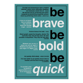 Be Brave. Be Bold. Be Quick. Motivational Quotes Poster