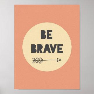 Be Brave Inspirational Art - Nursery Art Poster