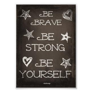 Be Brave poster in 5x7 Photo Print