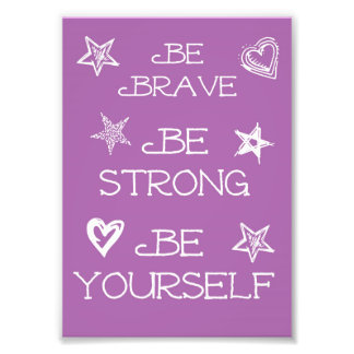 Be Brave poster in 5x7 Photographic Print