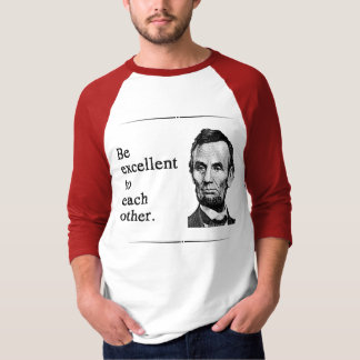 Be Excellent to Each Other Shirt