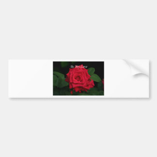Be My Love Romantic Red Rose for Valentine's Day Bumper Sticker