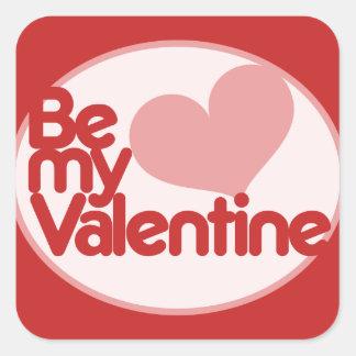 Be my Valentine Square Sticker
