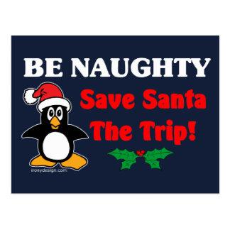 Be Naughty! Save Santa The Trip! Postcard