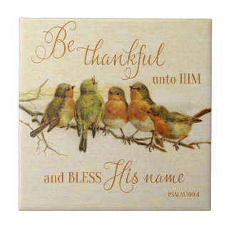 Be Thankful Unto Him & Bless His Name Small Square Tile