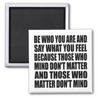 Be Who You Are Life Quote Magnet