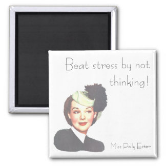 BEAT STRESS by POLLY ESTER 1940s retro funny Square Magnet