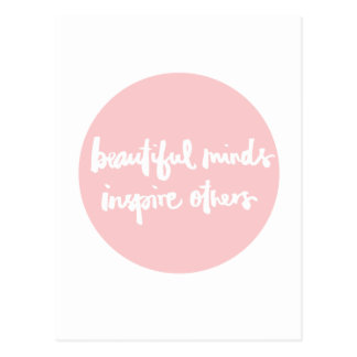 Beautiful minds inspire people Inspirational Quote Postcard