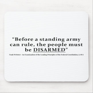 Before an army can rule people must be DISARMED Mouse Pad