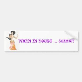 bellydancer (2), When in doubt ... SHIMMY Bumper Sticker