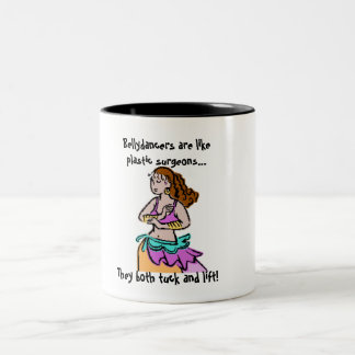 Bellydancers and Plastic Surgeons... Two-Tone Mug