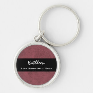 BEST BRIDESMAID EVER Custom Name Dark Pink Grunge Silver-Colored Round Key Ring