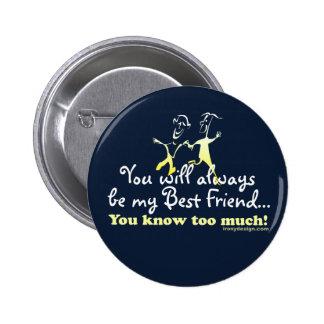 Best Friends Knows 6 Cm Round Badge