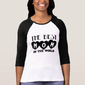 Best Mom in the World Mother's day T-shirt