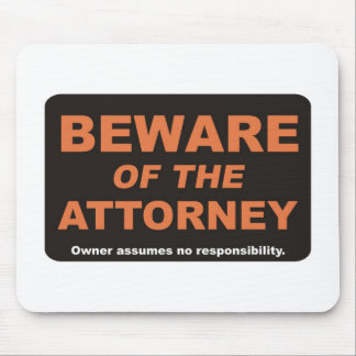 Beware / Attorney Mouse Pad
