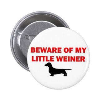 Beware of My Little Weiner Joke 6 Cm Round Badge