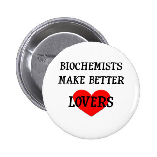Biochemists Make Better Lovers 6 Cm Round Badge