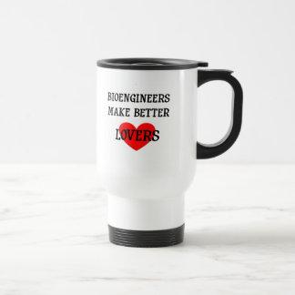 Bioengineers Make Better Lovers Stainless Steel Travel Mug