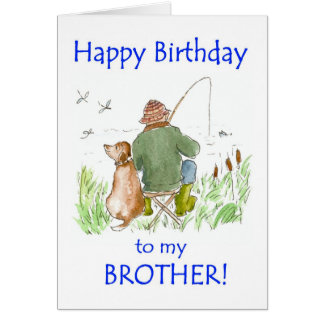 Birthday Card for a Brother, Man Fishing and Dog