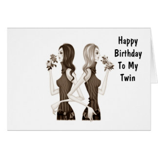 BIRTHDAY WISHES TO MY TWIN SISTER GREETING CARD