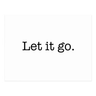 Black and White Let It Go Inspirational Quote Postcard