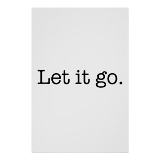 Black and White Let It Go Inspirational Quote Poster