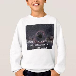 Black Hole Milky Way NASA, Go Jump in a Black Hole Tees