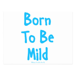 Born To Be Mild Postcard