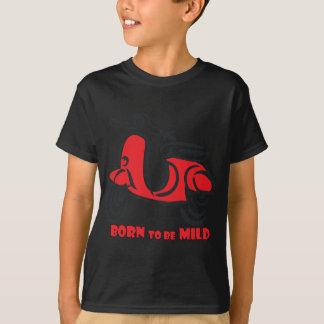 Born to be Mild Tee Shirt