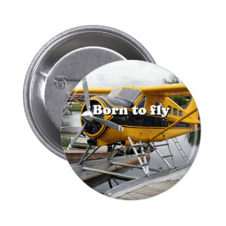 Born to fly: Beaver float plane 6 Cm Round Badge
