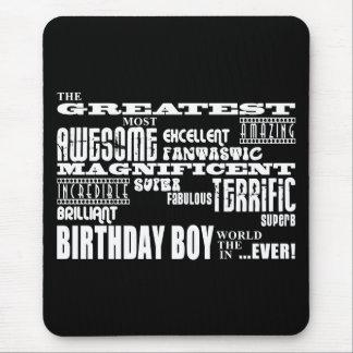 Boys Birthdays : Greatest Most Birthday Boy Mouse Pad