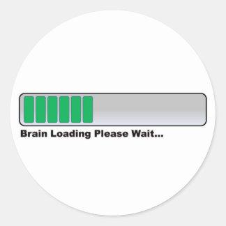 Brain Loading Please Wait... Round Sticker
