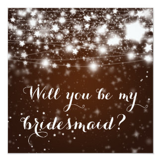 Bright Brown | Stars Will You Be My Bridesmaid 13 Cm X 13 Cm Square Invitation Card